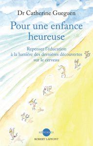 livre pour une enfance heureuse Catherine Gueguen bienveillance veo